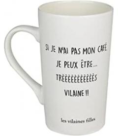 """Mug XXL Les Vilaines Filles """"Si je n'ai pas mon café je peux être très vilaine"""""""