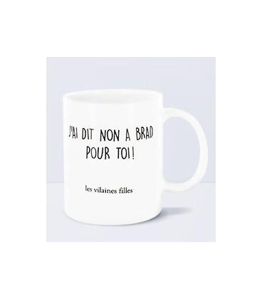 Mug J Ai Dit Non A Brad Pour Toi